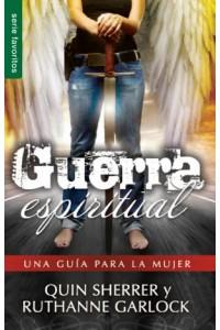 Guerra espiritual: una guía para la mujer / Favoritos -  - Sherrer / Garlock