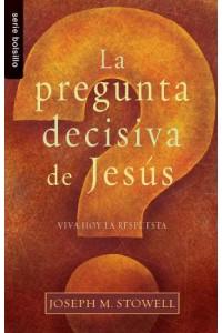 Pregunta decisiva de Jesús, La / Bolsillo -  - Stowell, J.