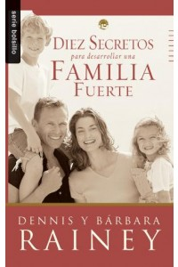 Diez secretos para desarrollar una familia fuerte / Bolsillo -  - Rainey, D. & B.