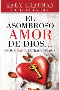 Asombroso amor de Dios en su gracia extraordinaria, El -  - Chapman, G. & Fabry, C.