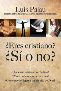Eres cristiano: ¿sí o no? (Pqt.10) -  - Palau, Luis