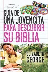 Guía de una jovencita para descubrir su Biblia -  - George, Elizabeth