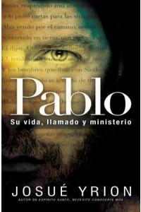 Pablo, su vida, llamado y ministerio -  - Yrion, Josue