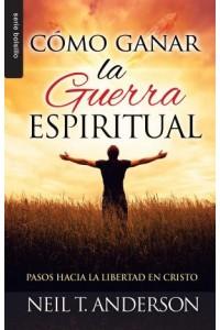 Cómo ganar la guerra espiritual / Bolsillo -  - Anderson, Neil