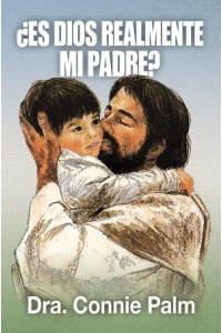 ¿Es Dios realmente mi Padre? -  - Palm, Connie