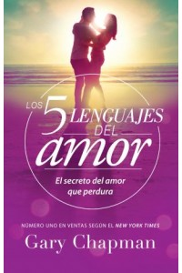 Cinco lenguajes del amor, Los  -  - Chapman, Gary