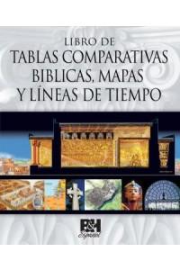 Libro de Tablas Comparativas Biblicas, Mapas y Líneas de Tiempo -