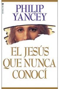 Jesús que Nunca Conocí -  - Yancey, Philip
