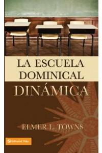 Escuela Dominical Dinámica -  - Towns, Elmer