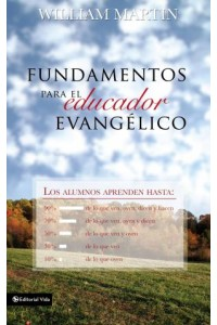 Fundamentos para el Educador Evangélico -  - Martin, William C.