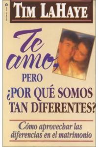 Te Amo, ¿Pero, por qué Somos tan Diferentes?