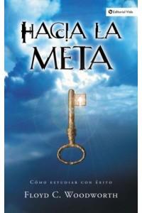 Hacia la Meta (Nueva Edición) -  - Woodworth, Floyd C.
