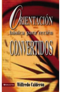 Orientación Básica para Recién Convertidos -  - Calderón, Sr. Wilfredo