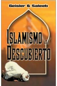 Islamismo al Descubierto -  - Geisler, Norman L.