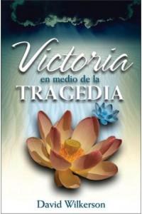 Victoria en Medio de la Tragedia -  - Wilkerson, David