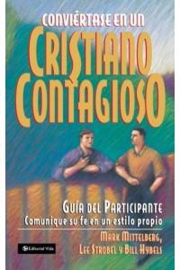 Conviértase en un Cristiano Contagioso Guía del Participante -  - Mittelberg, Mark