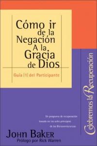 Celebremos la Recuperación: Celebremos la recuperación Guía 1: Cómo ir de la negación a la gracia de Dios -  - Warren, Rick