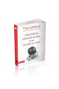 Cómo Hallar la Voluntad de Dios en Un Mundo en Crisis -  - LaHaye, Tim