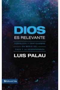 Dios es Relevante -  - Palau, Luis