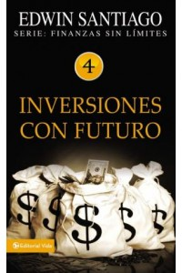 Finanzas sin límite: Inversiones con Futuro -  - Santiago, Edwin