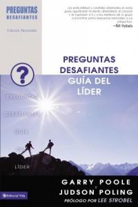 Preguntas Desafiantes - Guía para el líder -  - Poole, Garry D.