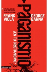 Paganismo en tu Cristianismo -  - Viola, Frank