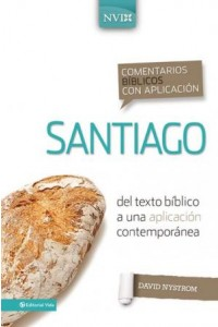 Comentarios Bíblicos con Aplicación NVI: Comentario Bíblico con Aplicación NVI Santiago -  - Nystrom, David P.