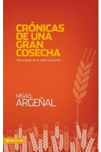 Crónicas de una Gran Cosecha -  - Rodriguez, Misael Argeñal