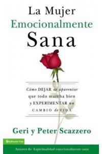 Emotionally Healthy Spirituality: Mujer Emocionalmente Sana -  - Scazzero, Geri