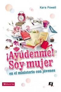 Especialidades Juveniles: ¡Ayúdenme! Soy Mujer en el Ministerio Juvenil