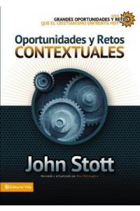 Grandes Oportunidades y Retos Para El Cristianismo Hoy: Oportunidades y Retos Contextuales -  - Stott, Dr. John R.W.