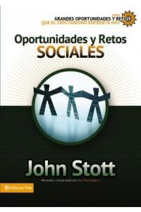 Grandes Oportunidades y Retos Para El Cristianismo Hoy: Oportunidades y Retos Sociales -  - Stott, Dr. John R.W.