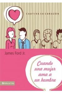 Cuando un Hombre Ama a una Mujer - 9780829762259 - Ford, Jr., James