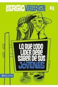 Especialidades Juveniles: Lo Que Todo Líder Debe Saber de Sus Jóvenes -  - Valerga, Sergio