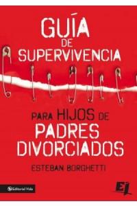 Especialidades Juveniles: Guía de Supervivencia para Hijos de Padres Divorciados -  - Borghetti, Esteban