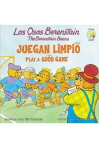 Osos Berenstain: Los Osos Berenstain Juegan Limpio / Play a Good Game