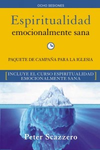 Emotionally Healthy Spirituality: Espiritualidad Emocionalmente Sana - Campaña para la iglesia KIT -  - Scazzero, Peter