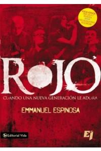 Rojo Cuando un Nueva Generacion le Adora -  - Espinosa, Emmanuel