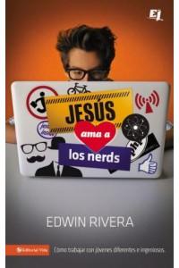 Especialidades Juveniles: Jesús Ama a los Nerds -  - Rivera, Edwin