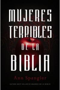 Mujeres Terribles de la Biblia -  - Spangler, Ann