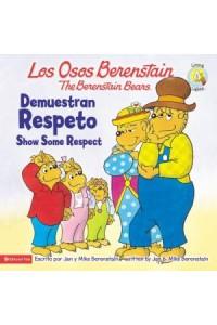 Osos Berenstain: Los Osos Berenstain Demuestran Respeto / Show Some Respect