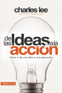 De las Ideas a la Acción -  - Lee, Charles T.