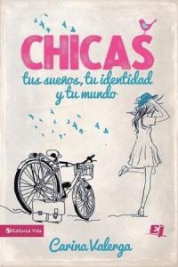 Especialidades Juveniles: CHICAS, Tus Sueños, Tu Identidad y Tu Mundo -  - Valerga, Carina