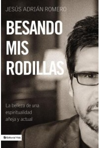 Besando Mis Rodillas -  - Romero, Jesus Adrian