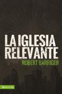 Iglesia Relevante -  - Barriger, Robert