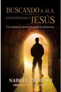 Buscando a Alá,  Encontrando a Jesús -  - Qureshi, Nabeel