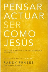 Pensar, Actuar, Ser Como Jesús -  - Frazee, Randy