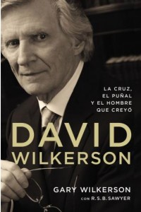 David Wilkerson -  - Wilkerson, Gary