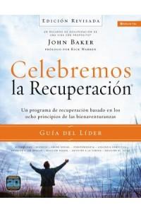 Celebremos la Recuperación: Celebremos la Recuperación Guía del Líder - Edición Revisada -  - Baker, John