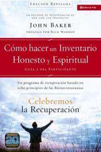 Celebremos la Recuperación: Celebremos la Recuperación Guía 2: Cómo Hacer un Inventario Honesto y Espiritual -  - Baker, John